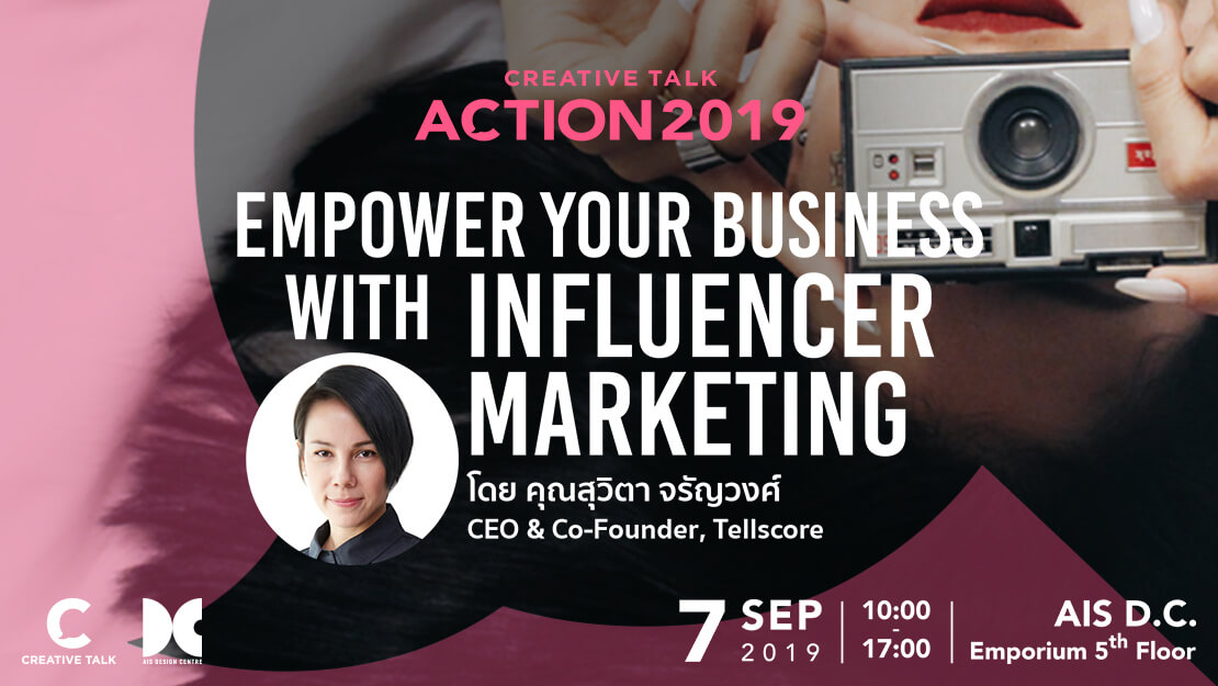 Creative Talk Action 2019 : Empower Your Business with Influencer Marketing